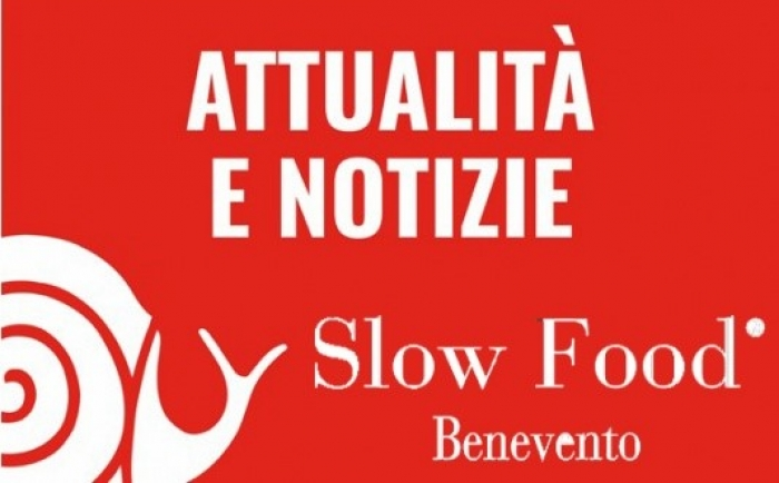 Notizia importante da Slow Food Benevento